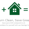 Better for the environment, better for your wallet.  Estimate your savings.